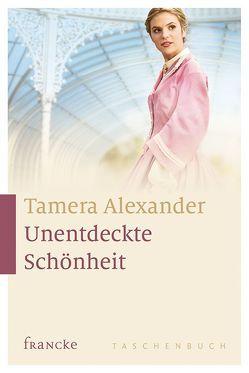 Unentdeckte Schönheit von Alexander,  Tamera, Lutz,  Silvia