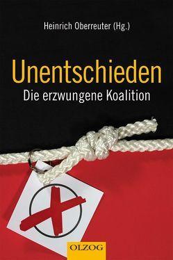 Unentschieden – Die erzwungene Koalition von Oberreuter,  Heinrich