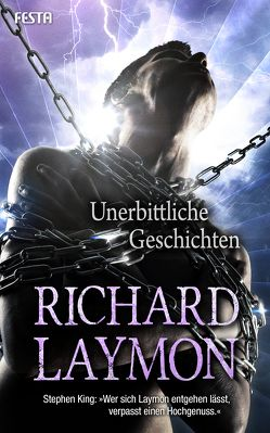 Unerbittliche Geschichten von Laymon,  Richard