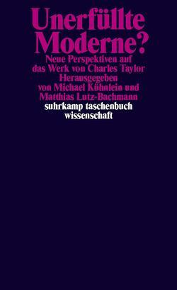 Unerfüllte Moderne? von Kühnlein,  Michael, Lutz-Bachmann,  Matthias
