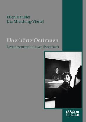 Unerhörte Ostfrauen von Händler,  Ellen, Mitsching-Viertel,  Uta