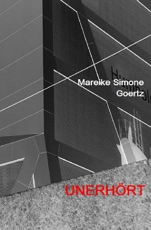 UNERHÖRT von Goertz,  Mareike Simone