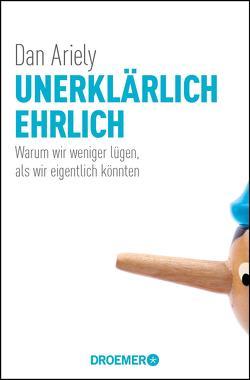 Unerklärlich ehrlich von Ariely,  Dan, Gockel,  Gabriele, Schuhmacher,  Sonja, Zybak,  Maria