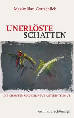 Unerlöste Schatten von Gottschlich,  Maximilian
