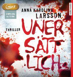 Unersättlich von Larsson,  Anna Karolina, Nathan,  David