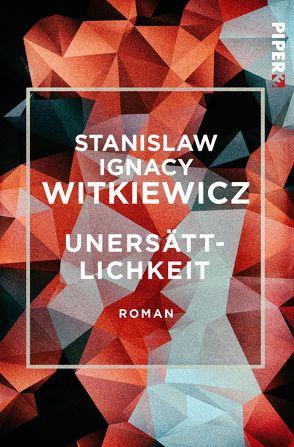 Unersättlichkeit von Tiel,  Walter, Witkiewicz,  Stanislaw Ignacy