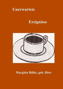Unerwartete Ereignisse von Bölke,  Margitta
