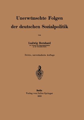 Unerwünschte Folgen der deutschen Sozialpolitik von Bernhard,  Ludwig