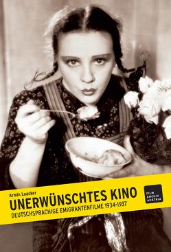 Unerwünschtes Kino von Loacker,  Armin