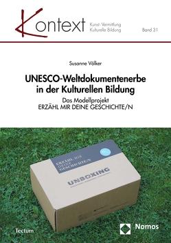 UNESCO-Weltdokumentenerbe in der Kulturellen Bildung von Völker,  Susanne