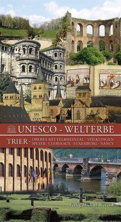 Unesco – Welterbe von Trier,  Touristinformation, Weichert,  Karl H, Werle,  Otmar