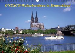 UNESCO Welterbestätten in Deutschland (Wandkalender 2019 DIN A3 quer) von Reupert,  Lothar
