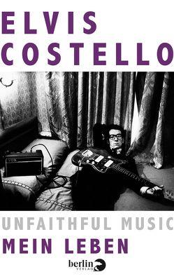 Unfaithful Music – Mein Leben von Costello,  Elvis