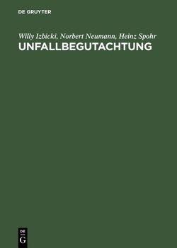 Unfallbegutachtung von Izbicki,  W., Neumann,  Norbert, Spohr,  Heinz