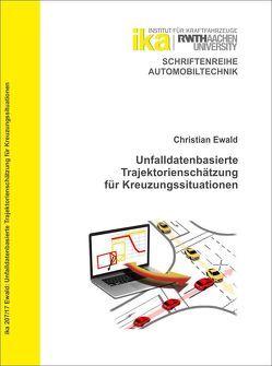 Unfalldatenbasierte Trajektorienschätzung für Kreuzungssituationen von Ewald,  Christian