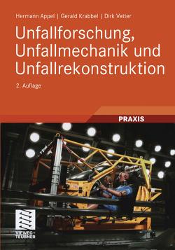 Unfallforschung, Unfallmechanik und Unfallrekonstruktion von Appel,  Hermann, Krabbel,  Gerald, Vetter,  Dirk