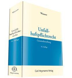 Unfallhaftpflichtrecht – Gesamtdarstellung von Wussow,  Werner