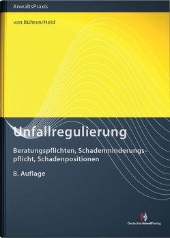 Unfallregulierung von Held, Claudia, van Bühren, Hubert W.