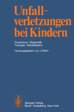 Unfallverletzungen bei Kindern von Rehn,  J.