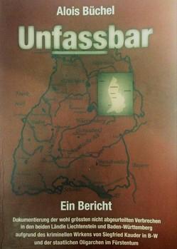 UNFASSBAR – Ein Bericht von Alois,  Büchel