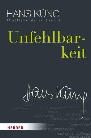 Hans Küng – Sämtliche Werke / Unfehlbarkeit von Küng,  Hans, Schlensog,  Stephan