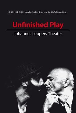 Unfinished Play von Hiss,  Guido, Junicke,  Robin, Keim,  Stefan, Schäfer,  Judith