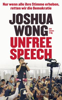 Unfree Speech von Gabler,  Irmengard, Ng,  Jason Y., Wong,  Joshua