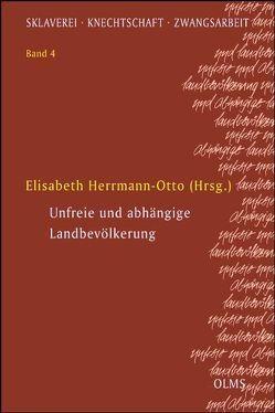Unfreie und abhängige Landbevölkerung von Herrmann-Otto,  Elisabeth