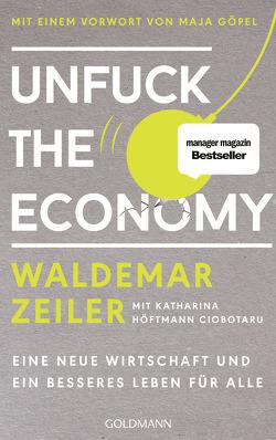 Unfuck the Economy von Höftmann Ciobotaru,  Katharina, Zeiler,  Waldemar