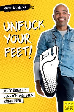 Unfuck your Feet von Montanez,  Marco