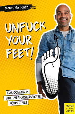 Unfuck your Feet von Montanez,  Marco