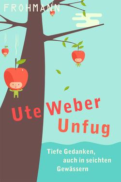 Unfug von Weber,  Ute