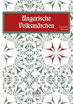 Ungarische Volksmärchen von Sklarek,  Elisabeth