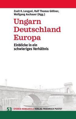 Ungarn, Deutschland, Europa von Aschauer,  Wolfgang, Göllner,  Ralf Thomas, Lengyel,  Zsolt K