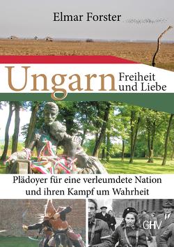 Ungarn – Freiheit und Liebe von Forster,  Elmar