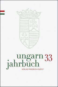 Ungarn-Jahrbuch 33 (2016/17) von Lengyel,  Zsolt K