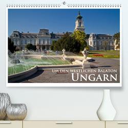 Ungarn – um den westlichen Balaton (Premium, hochwertiger DIN A2 Wandkalender 2021, Kunstdruck in Hochglanz) von Janka,  Rick