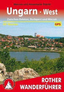 Ungarn West von Stöckl,  Marcus, Stöckl-Pexa,  Rosemarie