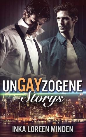 unGAYzogene Storys von Minden,  Inka Loreen
