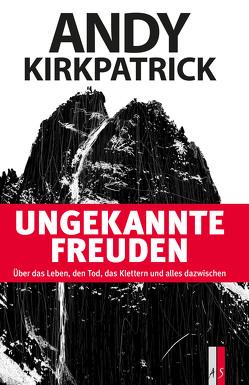 Ungekannte Freuden von Kirkpatrick,  Andy