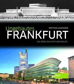 Ungebautes Frankfurt von Alexander,  Matthias