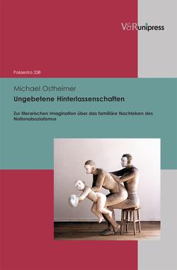 Ungebetene Hinterlassenschaften von Detering,  Heinrich, Lamping,  Dieter, Lauer,  Gerhard, Ostheimer,  Michael