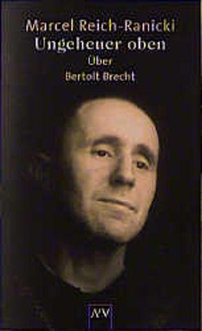 Ungeheuer oben von Reich-Ranicki,  Marcel