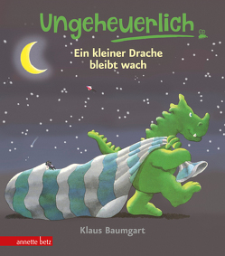 Ungeheuerlich – Ein kleiner Drache bleibt wach (Ungeheuerlich) von Baumgart,  Klaus