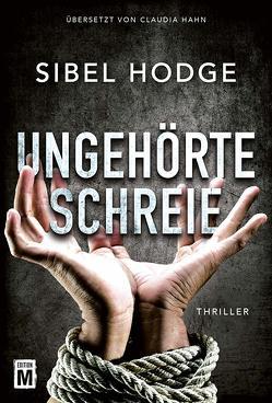 Ungehörte Schreie von Hahn,  Claudia, Hodge,  Sibel