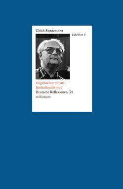 Ungehorsam versus Institutionalismus. Schriften 5 von Fiebig,  Paul, Sonnemann,  Ulrich
