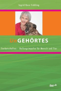 UnGEHÖRTES von Fröhling,  Ingrid Rose