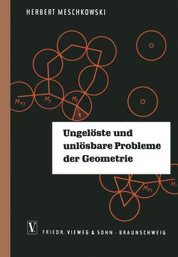 Ungelöste und unlösbare Probleme der Geometrie von Meschkowski,  Herbert