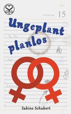 Ungeplant planlos von Schubert,  Sabine