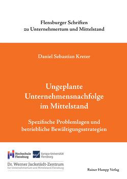Ungeplante Unternehmensnachfolge im Mittelstand von Kreter,  Daniel Sebastian